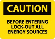 Caution Before Entering Lock-Out All Energy Sources Sign (#C120)