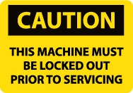 Caution This Machine Must Be Locked Out Prior To Servicing Sign (#C190)