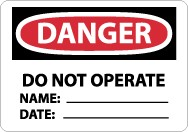 Danger Do Not Operate Name:____ Date:____ Sign (#D370)