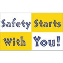 Safety Starts With You! Banner
