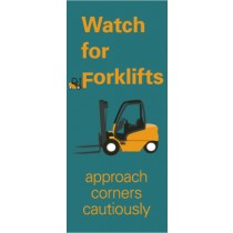 Watch for Forklifts approach corners cautiously Banner (#BT52)