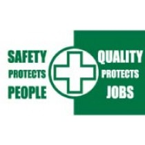Safety Protects People Quality Protects Jobs Banner