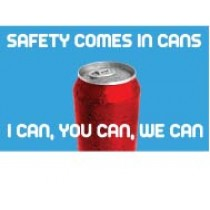 Safety comes in cans I can, you can, we can banner