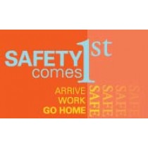 Safety Comes 1st Arrive Work Go Home Safe Banner