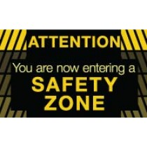 Attention You are now entering a Safety Zone Banner