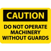 Caution Do Not Operate Machinery Without Guards Machine Label (#C11AP)