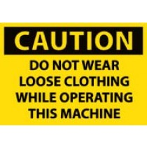 Caution Do Not Wear Loose Clothing While Operating This Machine Machine Label (#C381AP)