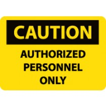 Caution Authorized Personnel Only Sign (#C416LF)