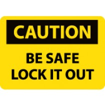 Caution Be Safe Lock It Out Sign (#C419)