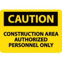 Caution Construction Area Authorized Personnel Only Sign (#C445LF)