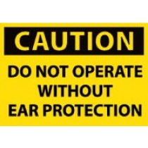 Caution Do Not Operate Without Ear Protection Machine Label (#C510AP)