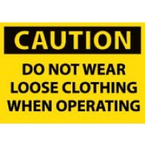 Caution Do Not Wear Loose Clothing When Operating Machine Label (#C511AP)
