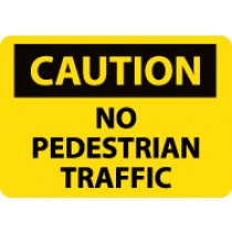 Caution No Pedestrian Traffic Sign (#C563LF)