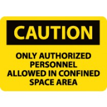 Caution Only Authorized Personnel Allowed In Confined Space Area Sign (#C568)