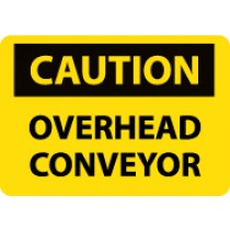 Caution Overhead Conveyor Sign (#C571)