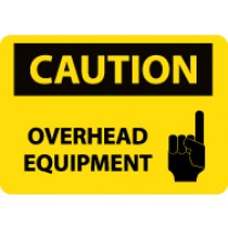 Caution Overhead Equipment Sign (#C572)