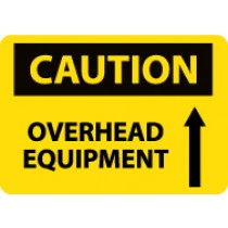 Caution Overhead Equipment Sign (#C573)