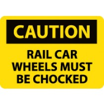Caution Rail Car Wheels Must Be Chocked Sign (#C593)