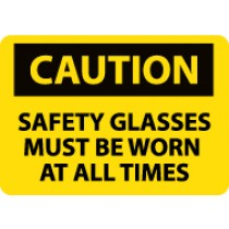 Caution Safety Glasses Must Be Worn At All Times Sign (#C598LF)