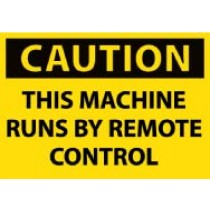 Caution This Machine Runs By Remote Control Machine Label (#C620AP)