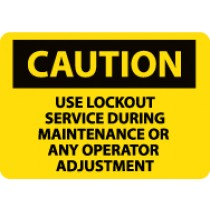 Caution Use Lockout Service During Maintenance… Sign (#C629)