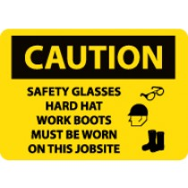 Caution Safety Glasses Hard Hat Work Boots Must Be Worn On This Job Site Sign (#C670LF)