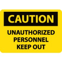 Caution Unauthorized Personnel Keep Out Sign (#C671LF)