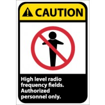 Caution High level radio frequency fields. Authorized personnel only ANSI Sign (#CGA29)