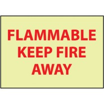 Flammable Keep Fire Away Glow Sign (#GL126)