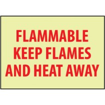 Flammable Keep Flames And Heat Away Glow Sign (#GL136)