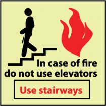 In case of fire do not use elevators Use stairways Glow Sign (#GL151)