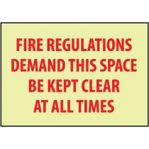 Fire Regulations Demand That This Space Be Kept Clear At All Times Glow Sign (#GL158)