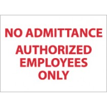 No Admittance Authorized Employees Only Sign (#M242)