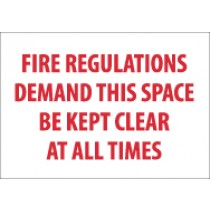 Fire Regulations Demand That This Space Be Kept Clear At All Times Sign (#M424)