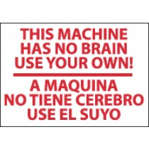 This Machine Has No Brain Use Your Own Spanish Sign (#M444)
