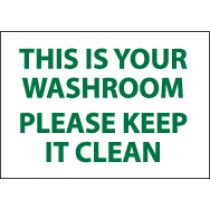 This Is Your Washroom Please Keep It Clean Sign (#M508)