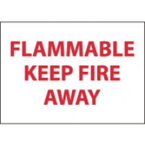 Flammable Keep Fire Away Sign (#M60)