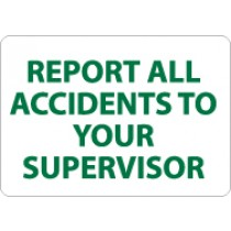Report All Accidents To Your Supervisor Sign (#M705)