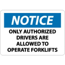 Notice Only Authorized Drivers Are Allowed To Operate Fork Lifts Sign (#N148)