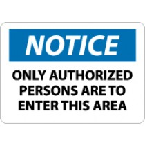 Notice Only Authorized Persons Are To Enter This Area Sign (#N204)