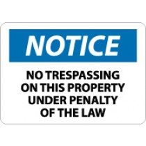 Notice No Trespassing On This Property Under Penalty Of The Law Sign (#N319)