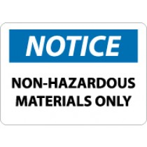 Notice Non-Hazardous Materials Only Sign (#N320)