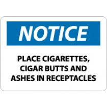 Notice Place Cigarettes, Cigar Butts And Ashes In Receptacles Sign (#N329)