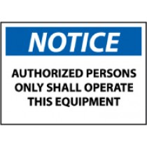 Notice Authorized Persons Only Shall Operate This Equipment Machine Label (#N367AP)