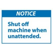 Notice Shut off machine when unattended. Machine Label (#NGA13AP)
