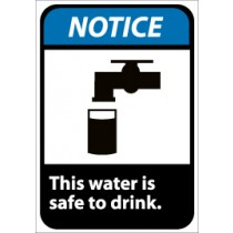 Notice This water is safe to drink ANSI Sign (#NGA8)