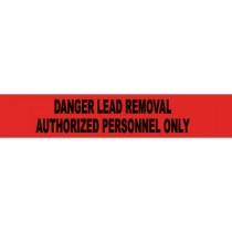 Danger Lead Removal Authorized Personnel Only Barricade Tape (#PT53)