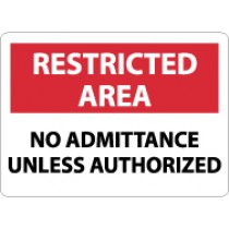 Restricted Area No Admittance Unless Authorized Only Sign (#RA17)