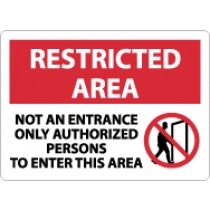 Restricted Area Not An Entrance Only Authorized Persons To Enter This Area Sign (#RA23)
