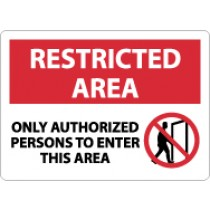 Restricted Area Only Authorized Persons To Enter This Area Sign (#RA24)